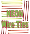 Cable Ties-Nylon Neon Other names Wire Ties • Zip Ties • Quick Ties • Wire Wraps • Tie Wraps